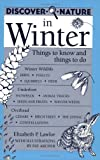 Lawlor, Elizabeth P.: Discover Nature in Winter: Things to Know and Things to Do