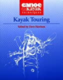 Harrison, Dave: Kayak Touring: Canoe &amp; Kayak Techniques