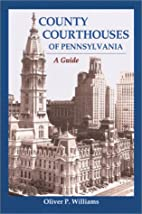 County Courthouses of Pennsylvania: A Guide…
