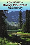 Osthoff, Rich: Fly-Fishing the Rocky Mountain Backcountry