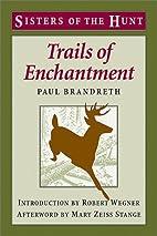 Trails of enchantment by Paul Brandreth