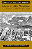 Dunn, Jacob Piatt: Massacres of the Mountains: A History of the Indian Wars of the Far West