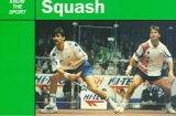 Squash Rackets Association: Squash (Know the Sport)