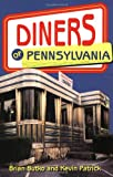 Butko, Brian A.: Diners of Pennsylvania