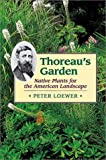 Loewer, H. Peter: Thoreau's Garden : Native Plants for the American Landscape