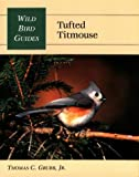 Grubb, Thomas C.: Tufted Titmouse