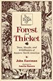 Eastman, John A.: The Book of Forest and Thicket : Trees, Shrubs, and Wildflowers of Eastern North America