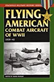 Higham, Robin: Flying American Combat Aircraft of Ww II: 1939-1945