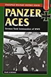 Kurowski, Franz: Panzer Aces: German Tank Commanders in World War II