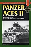 Kurowski, Franz: Panzer Aces II: Battle Stories of German Tank Commanders in World War II
