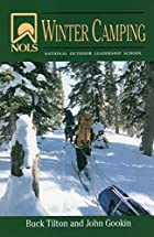 NOLS Winter Camping by Buck Tilton