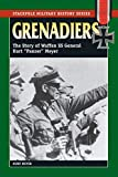 Meyer, Kurt: Grenadiers: The Story Of Waffen SS General Kurt 'Panzer' Meyer