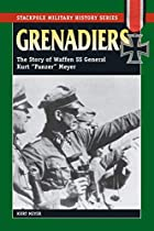 Grenadiers by Kurt Meyer