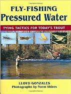 Fly-Fishing Pressured Water by Lloyd…