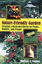 The Nature-Friendly Garden: Creating a…