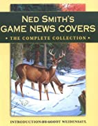 Ned Smith's Game News Covers: The Complete…