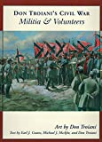 Troiani, Don: Don Troiani's Civil War Militia And Volunteers