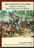 Troiani, Don: Don Troiani's Civil War: Zouaves And Chasseurs, Special Branches & Officers