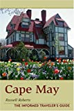 Roberts, Russell: Cape May: Informed Traveler's Guide