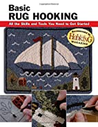 Basic Rug Hooking: All the Skills and Tools…