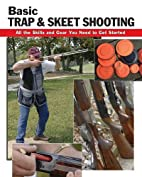 Basic Trap and Skeet Shooting: All the…
