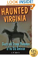 Haunted Virginia: Ghosts and Strange Phenomena of the Old Dominion (Haunted Series)