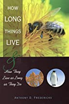How Long Things Live: And How They Live As…