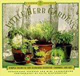 Brennan, Georgeanne: Little Herb Gardens: Simple Secrets for Glorious Gardens--Indoors and Out