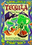 Walker, Ann: Tequila: The Book