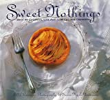 O'Connor, Jill: Sweet Nothings: Over 50 Luscious, Low Fat, Low Calorie Desserts