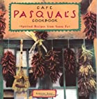 Cafe Pasqual's Cookbook: Spirited Recipes…