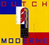 Heller, Steven: Dutch Moderne: Graphic Design from De Stijl to Deco