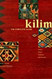 Hull, Alastair: Kilim : The Complete Guide: History, Pattern, Technique, Identification