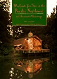 Gleeson, Bill: Weekends for Two in the Pacific Northwest: 50 Romantic Getaways