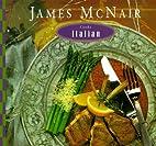 James McNair Cooks Italian by James K.…