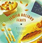 Jewish Holiday Feasts by Jeannette Ferrary