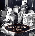 Les Chiens de Paris by III Barnaby Conrad