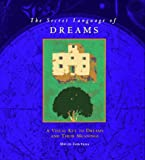 David Fontana: The Secret Language of Dreams: A Visual Key to Dreams and Their Meanings