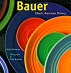 Bauer: Classic American Pottery by Mitch…