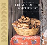Beth Hensperger: Breads of the Southwest: Recipes in the Native American, Spanish, and Mexican Traditions