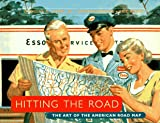 Yorke, Douglas A.: Hitting the Road : The Art of the American Road Map