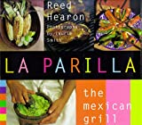 Hearon, Reed: LA Parilla: The Mexican Grill
