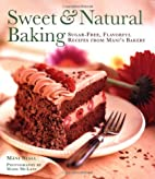 Sweet and Natural Baking: Sugar-free,…