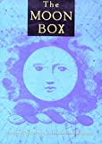 Smith, Tim: The Moon Box: Legends, Mystery and Lore from Luna  The Moon Goddess, Moon Lore, the Were-Wolf, Somium