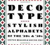 Heller, Steven: Deco Type: Stylish Alphabets of the '20s & '30s