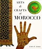 Jereb, James F.: Arts &amp; Crafts of Morocco