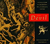 Morgan, Tom: Devil : A Visual Guide to the Demonic, Evil, Scurrilous, and Bad