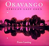 Lanting, Frans: Okavango: Africa&#39;s Last Eden