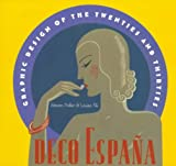 Heller, Steven: Graphic Design of the Deco Espana: Twenties and Thirties