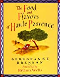 Brennan, Georgeanne: The Food and Flavours of Haute Provence